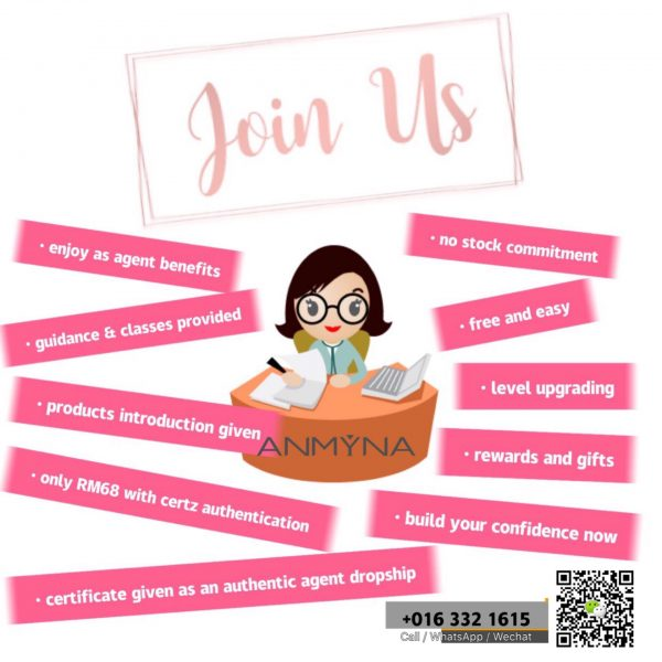 Bright, growing, drop-ship agent, young talent, join us, authorised seller, welcome to Anmyna, Registration fee of RM68, agent benefits, agent, +60163321615, enquiries, authentication certificate, Detailed product, Guidance and classes, No stock commitment, extra perks