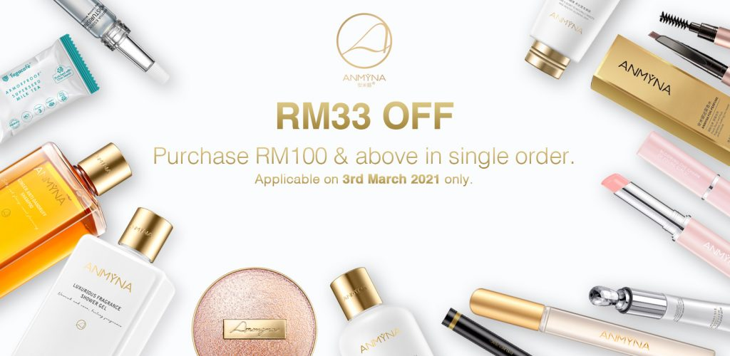 Anmyna Promotion! 03.03 RM33 OFF!